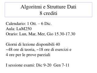 Algoritmi e Strutture Dati 8 crediti