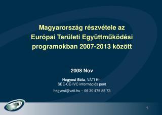 Magyarország részvétele az  Európai Területi Együttműködési  programokban 2007-2013 között