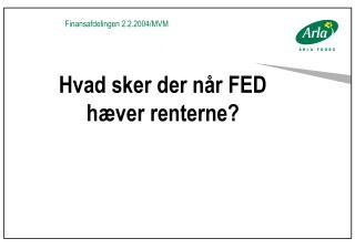Hvad sker der når FED hæver renterne?