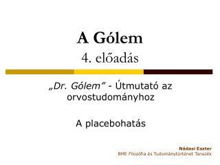 A Gólem 4 .  előadás