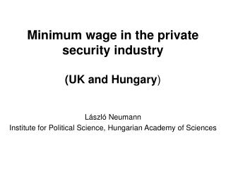 Minimum wage in the private security industry (UK and Hungary )