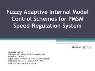 Fuzzy Adaptive Internal Model Control Schemes for PMSM Speed-Regulation System
