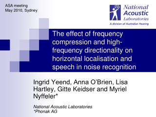 The effect of frequency compression and high-frequency directionality on horizontal localisation and speech in noise rec