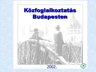 Közfoglalkoztatás Budapesten
