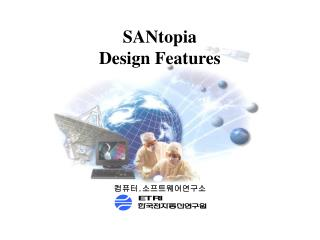 SANtopia Design Features