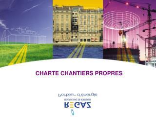 CHARTE CHANTIERS PROPRES
