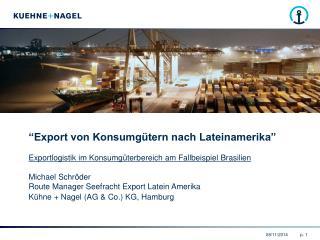 """""""Export von Konsumgütern nach Lateinamerika"""""""