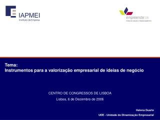 Helena Duarte UDE - Unidade de Dinamização Empresarial