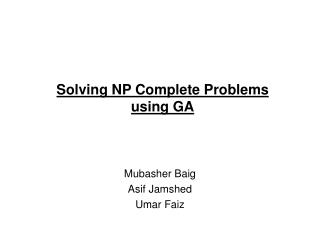 Solving NP Complete Problems  using GA