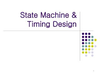 State Machine & Timing Design