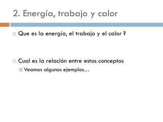 2. Energía, trabajo y calor