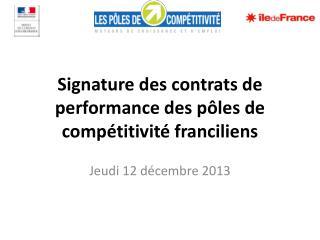 Signature des contrats de performance des pôles de compétitivité franciliens