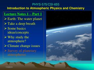 PHYS-575/CSI-655 Introduction to Atmospheric Physics and Chemistry