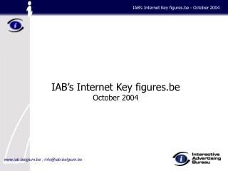 IAB�s Internet Key figures.be October 2004