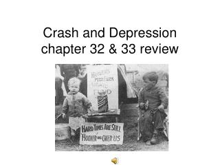 Crash and Depression chapter 32 & 33 review