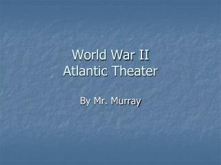 World War II Atlantic Theater