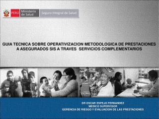 DR OSCAR ESPEJO FERNANDEZ MEDICO SUPERVISOR GERENCIA DE RIESGO Y EVALUACION DE LAS PRESTACIONES
