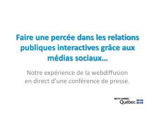 Faire une percée dans les relations publiques interactivesgrâce aux médias sociaux…