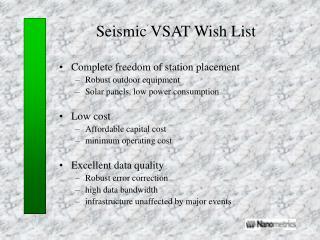 Seismic VSAT Wish List