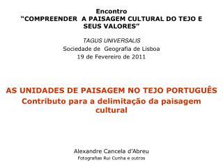 """Encontro """"COMPREENDER  A PAISAGEM CULTURAL DO TEJO E SEUS VALORES"""""""