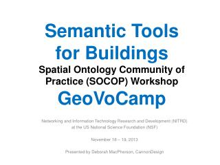 Semantic Tools  for Buildings Spatial Ontology Community of Practice (SOCOP) Workshop GeoVoCamp