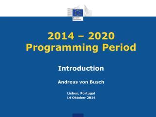 2014 – 2020  Programming Period