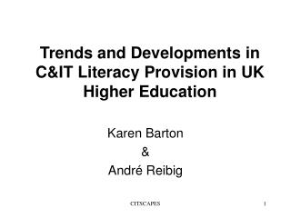 Trends and Developments in C&IT Literacy Provision in UK Higher Education