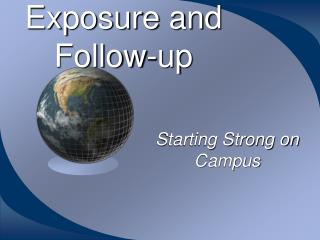Exposure and Follow-up