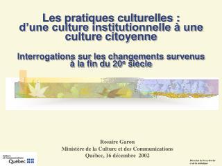 Les pratiques culturelles : d une culture institutionnelle   une culture citoyenne  Interrogations sur les changements s