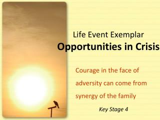 Life Event Exemplar Opportunities in Crisis