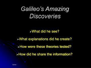 Galileo s Amazing Discoveries