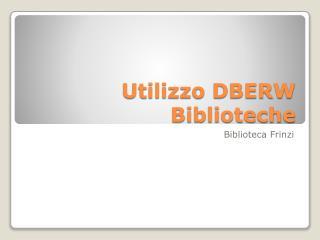 Utilizzo DBERW Biblioteche
