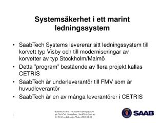 Systemsäkerhet i ett marint ledningssystem