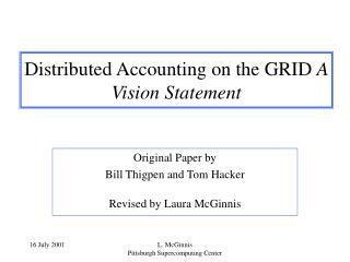 Distributed Accounting on the GRID  A Vision Statement
