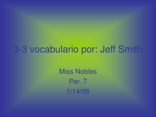 3-3 vocabulario por: Jeff Smith