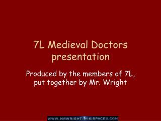 7L Medieval Doctors presentation