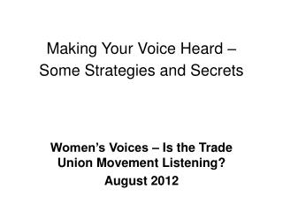 Making Your Voice Heard – Some Strategies and Secrets