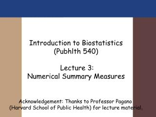 Introduction to Biostatistics (Pubhlth 540)   Lecture 3:  Numerical Summary Measures