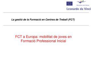 La gesti� de la Formaci� en Centres de Treball (FCT)