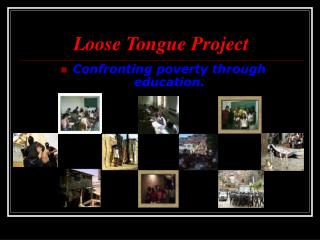 Loose Tongue Project