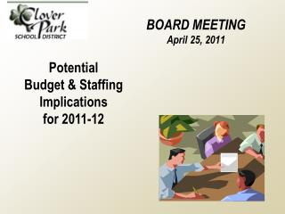 BOARD MEETING April 25, 2011