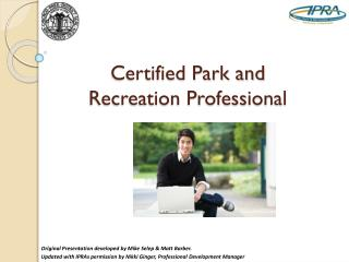 Certified Park and  Recreation Professional