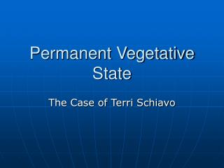 Permanent Vegetative State