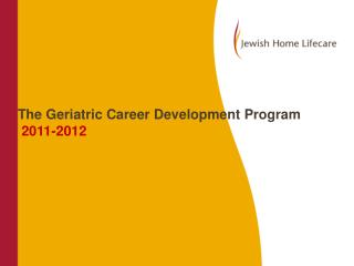 The Geriatric Career Development Program 2011-2012