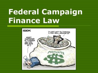 Federal Campaign  Finance Law