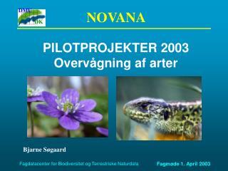 PILOTPROJEKTER 2003  Overvågning af arter