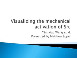Visualizing the mechanical activation of  Src