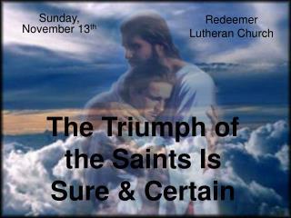 The Triumph of the Saints Is Sure & Certain