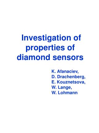 Investigation of properties of diamond sensors