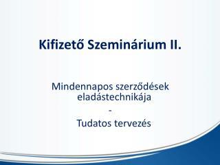 Kifizet? Szemin�rium II.